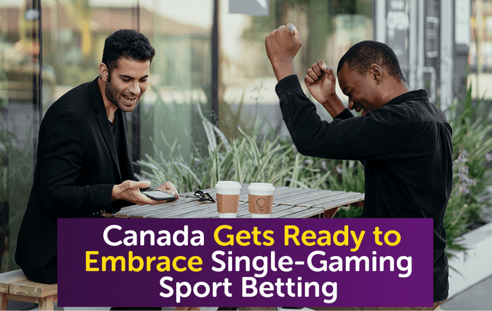 Canada Gets Ready to Embrace Single-Gaming Sport Betting